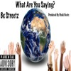 What Are You Saying? ( produced by Chuki Beat Production)