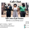 Cafe Chat- All Cows Eat Grass