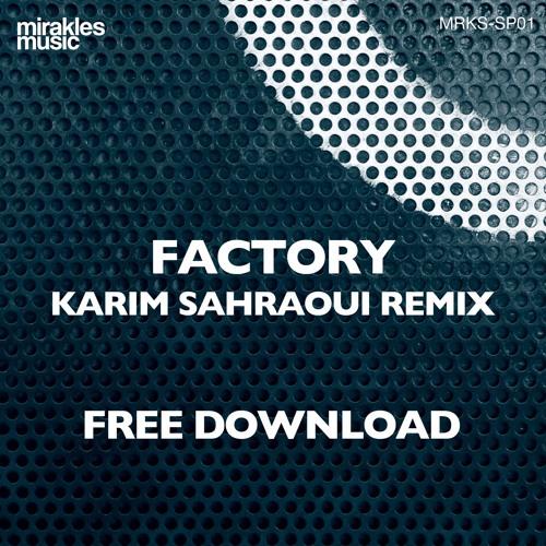 Factory (Karim Sahraoui Remix)