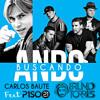 Carlos Baute Ft. Piso 21 - Ando Buscando (Bruno Torres Remix)