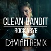 Clean Bandit - Rockabye ft. Anne-Marie (Devian Remix) (FREE DOWNLOAD)