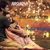 Aashiqui 2 Love Theme | 10 Magic Fingers | Pahul Wadhwa