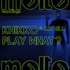 Khikko Feat Liz Hill - Play What? (Robbie Groove Club Instrumental Mix)