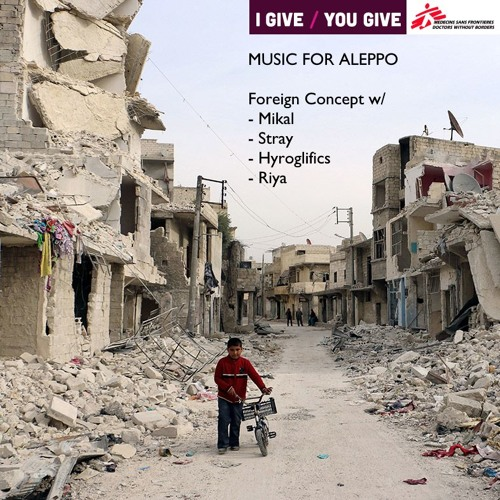 Foreign Concept x Mikal - Incipient (Music for Aleppo, Donate to Download)