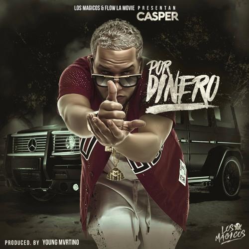 Casper Magico - Por Dinero Song