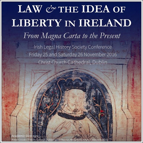 Law and The Idea of Liberty in Ireland: From Magna Carta to the Present