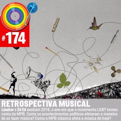 Lado Bi #174 - Retrospectiva Musical
