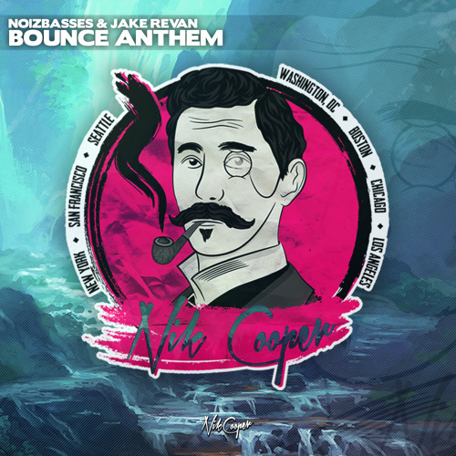 NoizBasses &. JAKE REVAN - Bounce Anthem (Original Mix)
