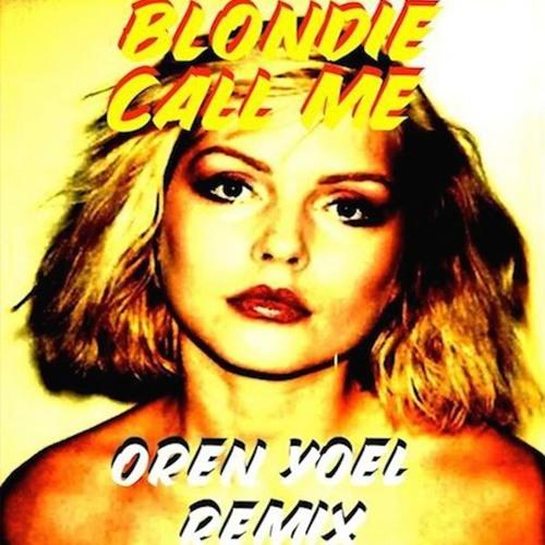 Call Me Remix (Blondie) OREN YOEL REMIX