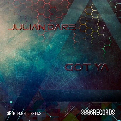 Julian Dare - Got Ya' (OUT NOW @ 3886Records)