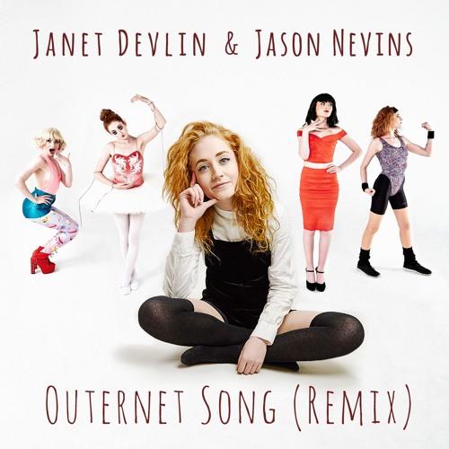 Janet Devlin & Jason Nevins - Outernet Song (Remix) Radio Edit