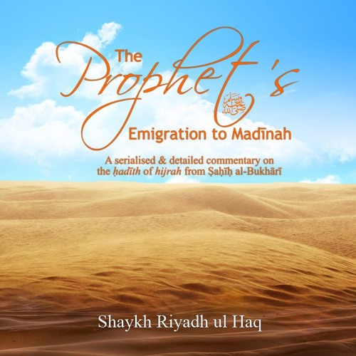 The Prophet's Emigration To Madīnah