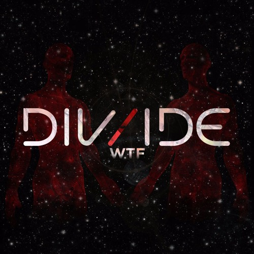 DIV/IDE - WTF (Original Mix)