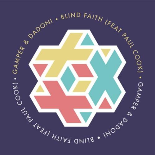 GAMPER & DADONI - Blind Faith (Feat. Paul Cook)