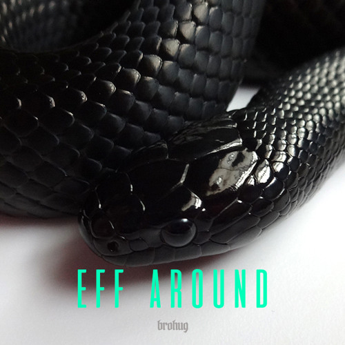 BROHUG - Eff Around (Original Mix)