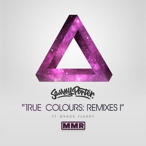 Sammy Porter ft Grace Fleary - True Colours (Rare Candy Remix)