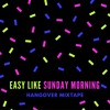 ☼ Easy Like Sunday Morning ☼ Hangover Mixtape