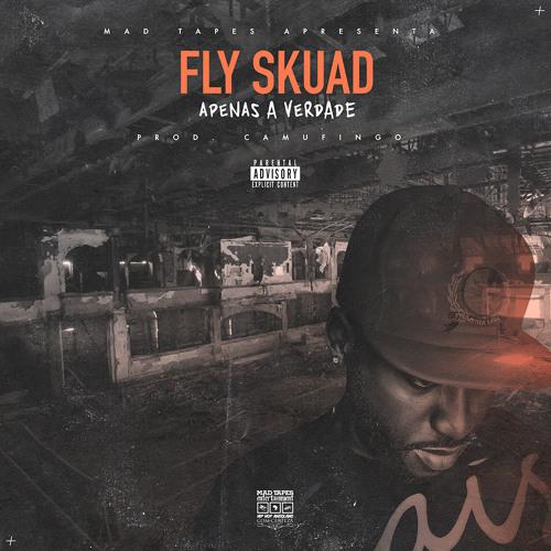 Fly Skuad -  Apenas a Verdade (prod. Camufingo)
