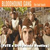 Bloodhound Gang - The Bad Touch (P3TE X DirtyMode Bootleg)