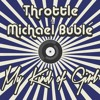 Throttle x Michael Bublé - My Kind Of Girl [Free Download]