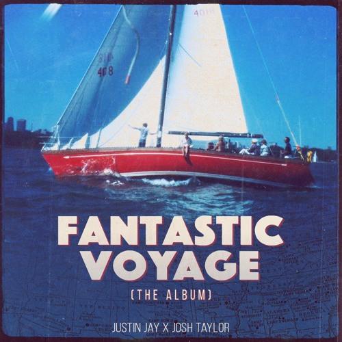 Justin Jay & Friends - Fantastic Voyage (The Album!)