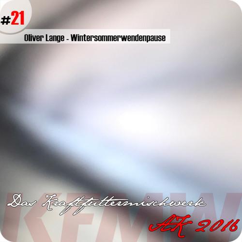 2016 #21: Oliver Lange - Wintersommerwendenpause