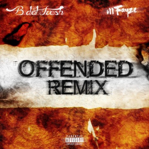Offended Remix (ft. Ill Fayze) [Reprod. By Abid] - click buy for free download