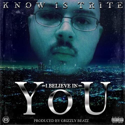 I Believe In You Prod. Grizzly Beatz