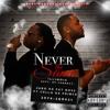 Never the Same (Feat. Cello Da Prince)