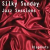 Silky Sunday Jazz Sessions Vol 2