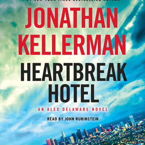 Heartbreak hotel by jonathan kellerman read by john Kellerman s resort 2016