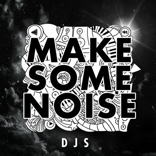 DJ S - Make Some Noise (Original Mix)