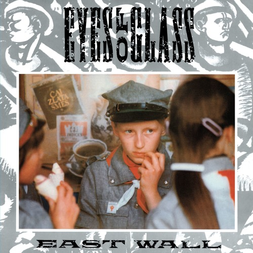East Wall - Eyes Of Glass (Vocal)