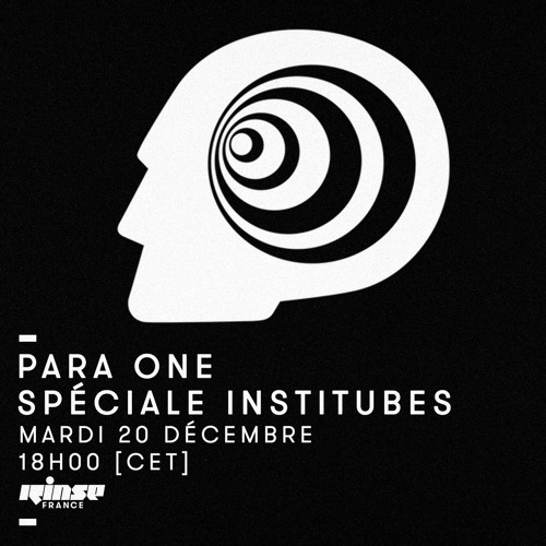 Para One - Institubes Special on Rinse FR - 20/12/16