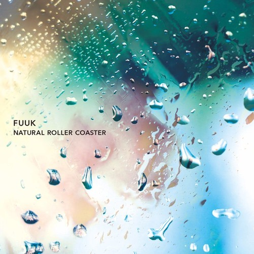 "FUUK ""NATURAL ROLLER COASTER"" PFCD65"