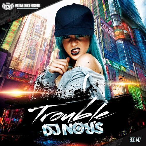 EDD147: Dj Noy's - Trouble (Out Now! / Ya a la venta!)