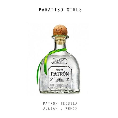 Paradiso Girls - Patron Tequila (Julian O Remix)