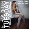 Burak Yeter Feat. Danelle Sandoval - Tuesday (endave MNML Bootleg 2016)
