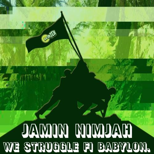 Jamin Nimjah - We Struggle Fi Babylon [OUT NOW ON LEMTEK]