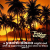DJ-MIX: A Yacht-Disco Night Out with Dj Supermarkt / Too Slow To Disco (Part 2)
