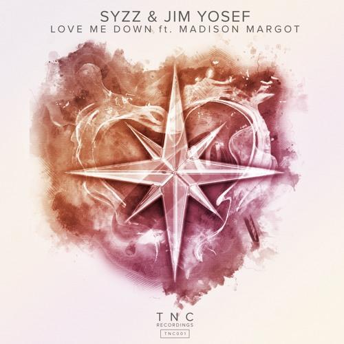 Syzz & Jim Yosef ft. Madison Margot - Love Me Down (Original Mix) [OUT ON SPOTIFY]