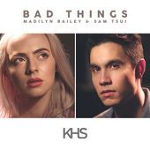 BAD THINGS - Machine Gun Kelly & Camila Cabello | Sam Tsui, Madilyn Bailey, KHS COVER