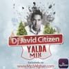 Yalda Mix for Party AFG Dj Javid citizen 2017 2018 █▬█ █ ▀█▀ MP3Afghan