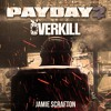 OVERKILL - PAYDAY 2 SOUNDTRACK MIX