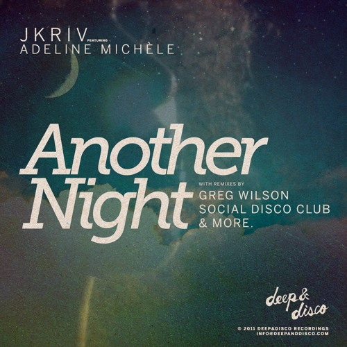 JKriv feat. Adeline Michèle - Another Night (Greg Wilson Version)