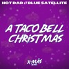 A Taco Bell Christmas (Blue Satellite Remix)