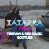 TATARKA - ALTYN (Tekraw & Red Magic Bootleg)