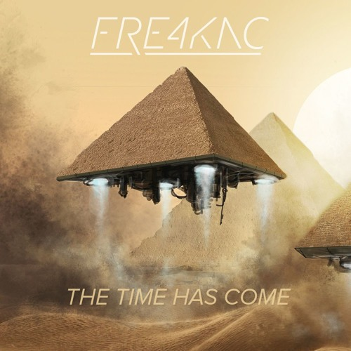 Fre4knc - The Time Has Come (Free Download)