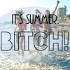 IT`S SUMMER, BITCH! (SET JU CARVALHO)