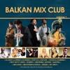 Balkan Mix Club Vol.1 |FREE DOWNLOAD| *PROMO CD*